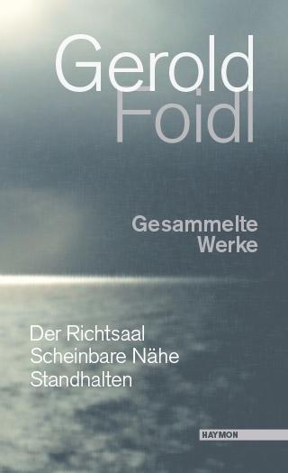 Gerold Foidl: Gesammelte Werke
