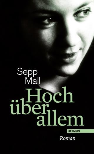 Sepp Mall: Hoch über allem