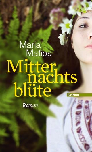 Maria Matios: Mitternachtsblüte