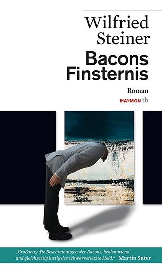 Wilfried Steiner: Bacons Finsternis