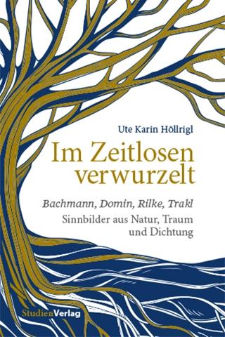 Ute Karin Höllrigl: Im Zeitlosen verwurzelt