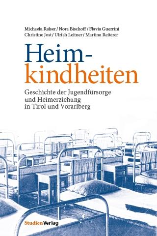 Michaela Ralser et al.: Heimkindheiten
