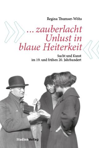 Regina Thumser-Wöhs: …zauberlacht Unlust in blaue Heiterkeit