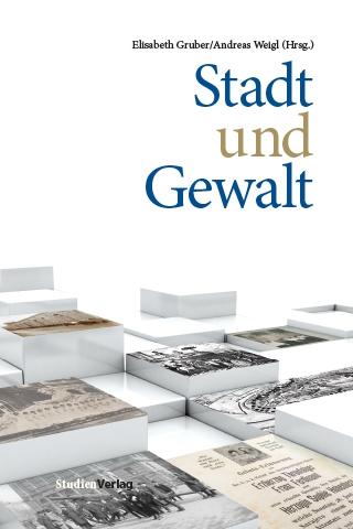 Gruber/Weigl: Stadt und Gewalt